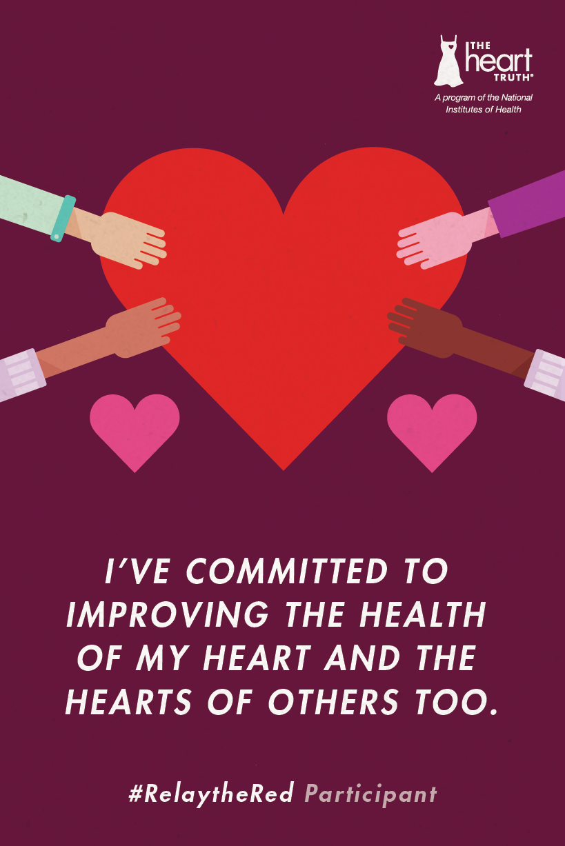 You've successfully relayed the red! Thanks for sharing your commitment to  better heart health with others. Reward yourself with something you enjoy  and ...