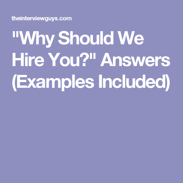 why should we hire you 3 perfect example answers the groovy