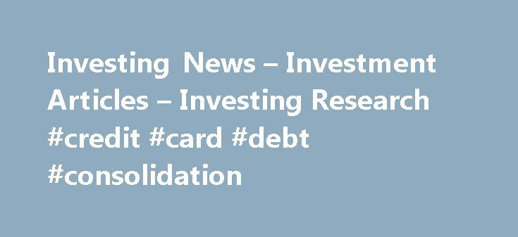 Investing News u2013 Investment Articles u2013 Investing Research #credit - credit card payoff calculator