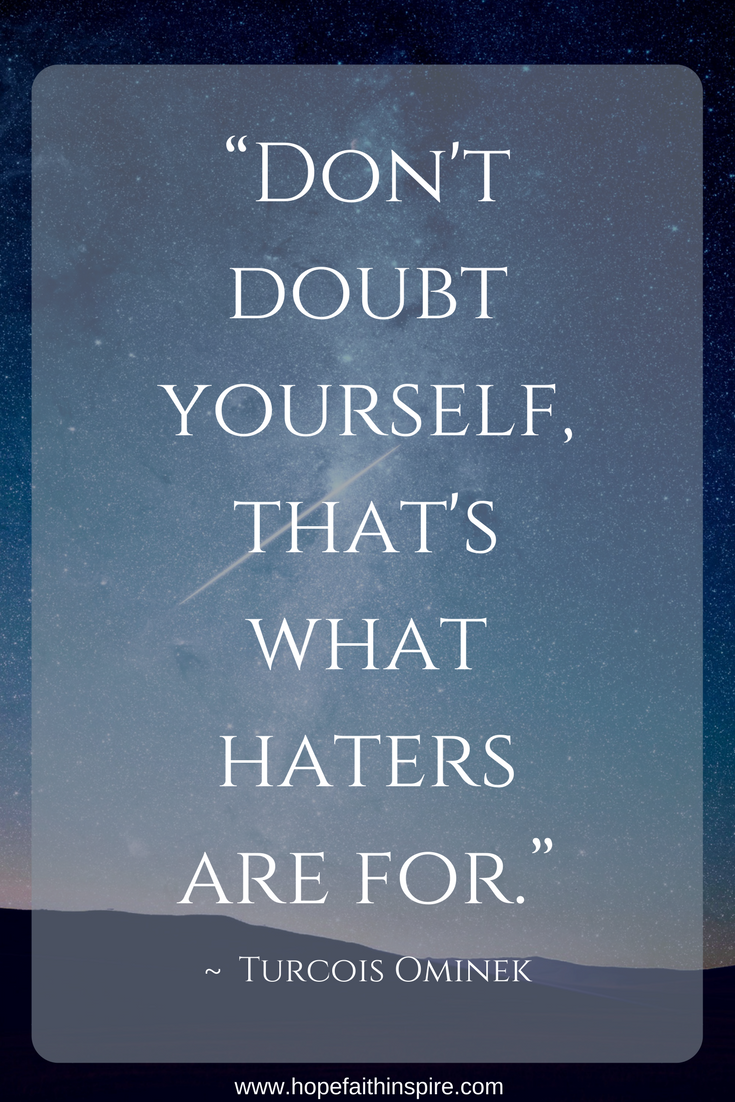 Dont Doubt Yourself Thats What Haters Are For Turcois Ominer