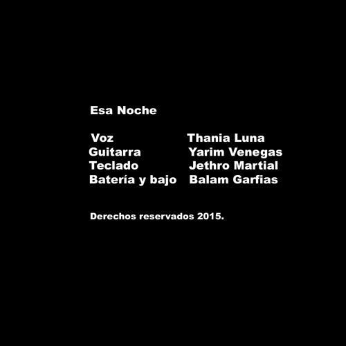 Esa Noche ft. Thania Luna, Yarim Venegas & Jetrho Martial by Balam Garfias on SoundCloud