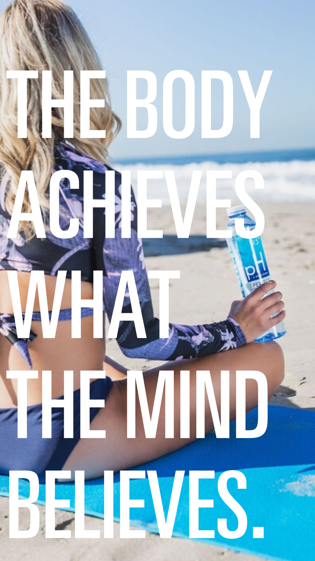 Perfect Inspiration from Perfect Hydration Alkaline Water: The body achieves what the mind believes....