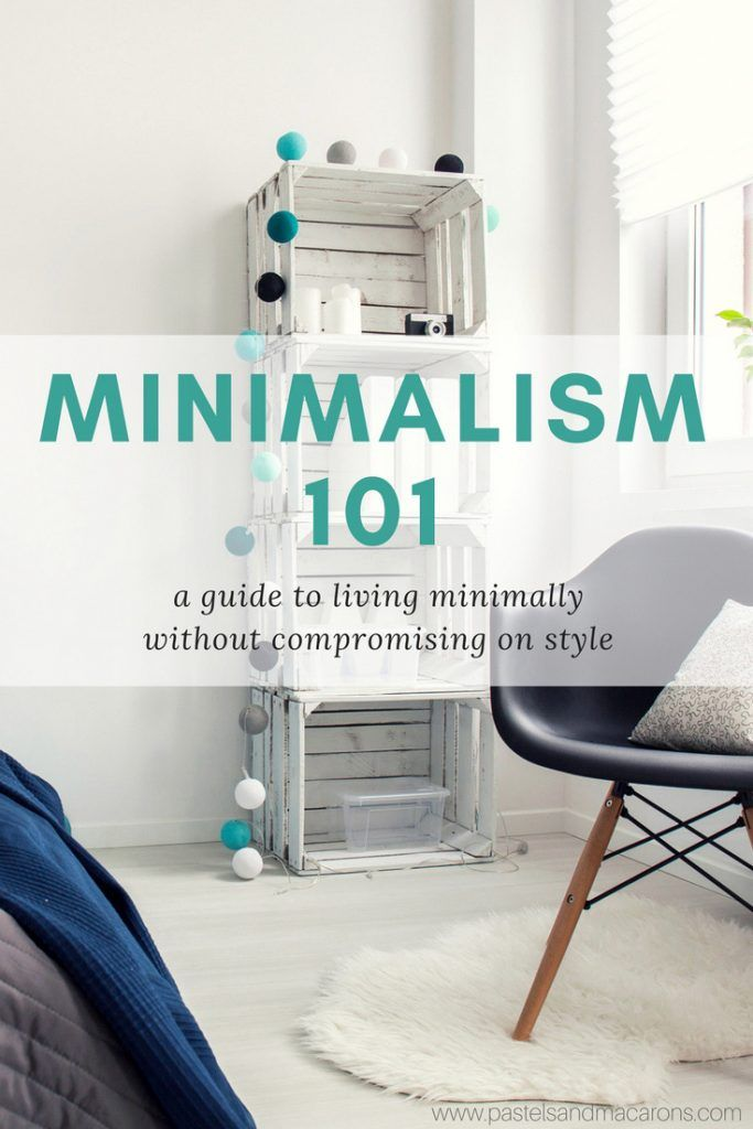 Minimalism 101: The Beginners Guide To Living Minimally ...