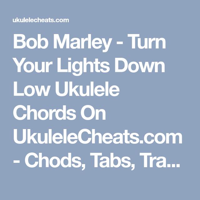 Bob Marley Turn Your Lights Down Low Ukulele Chords On
