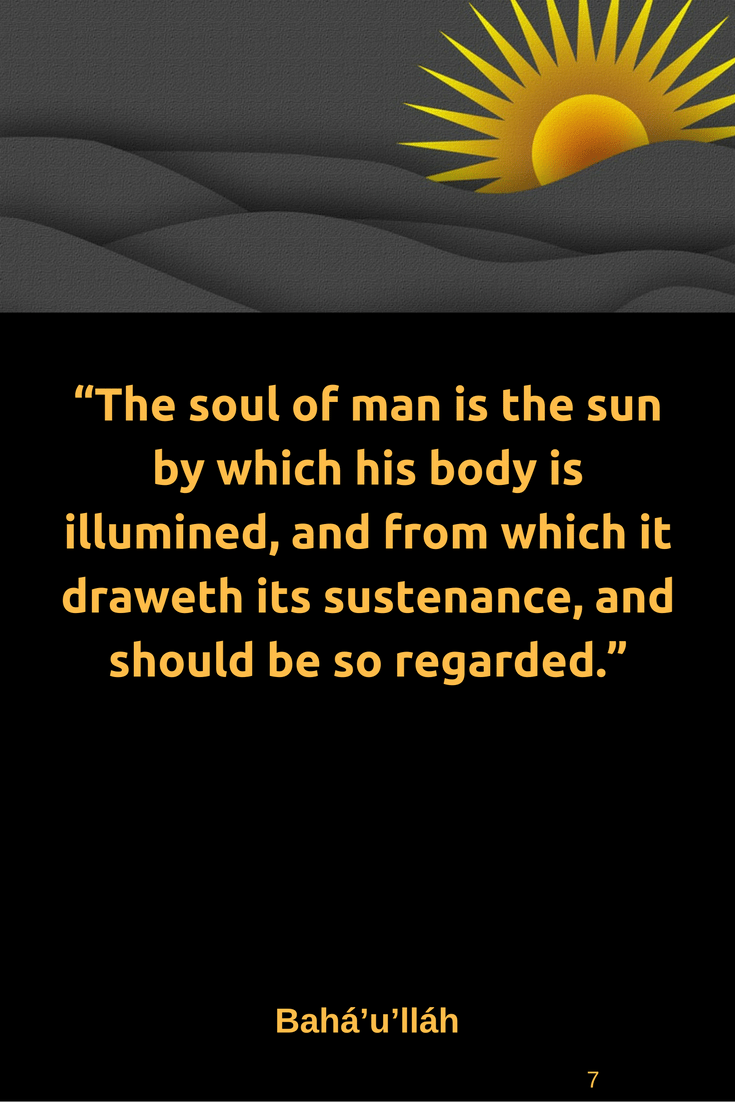 The Soul Of Man Is The Sun By Which His Body Is Illumined And Fro
