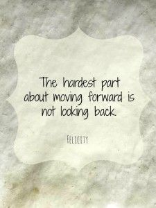 Quotes About Moving Forward Looking Back Moving Forward Quotes Images  Moving Forward Quotes .