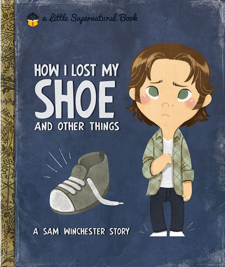 Supernatural - Little Golden Book - How I lost my shoe and other things: A Sam Winchester Story
