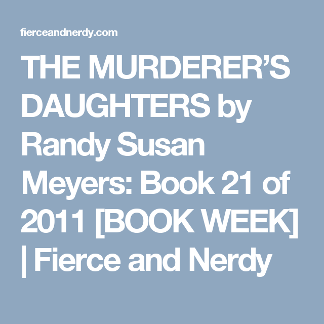 The Murderers Daughters By Randy Susan Meyers Book 21 Of 2011