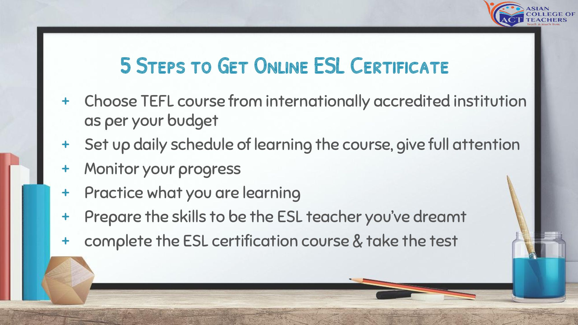5 Steps To Get Online Esl Certificate To Become An Esl Teacher Follow These Steps Take A Bachelor S Degree Course From A Regionally O Esl Teachers Teacher Esl