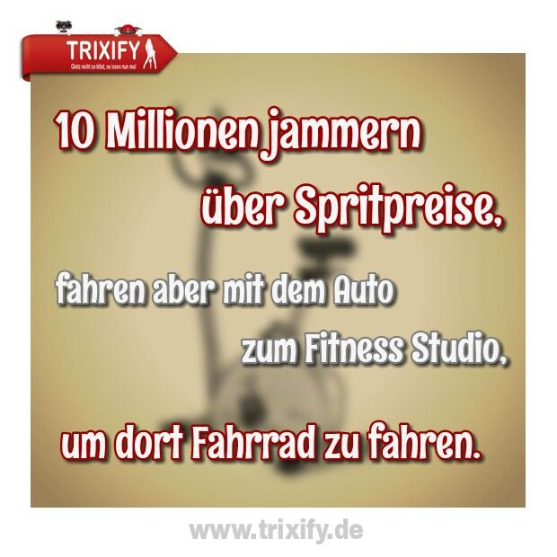 10 millionen jammern ber spritpreise fahren aber mit dem auto zum fitness studio um dort. Black Bedroom Furniture Sets. Home Design Ideas