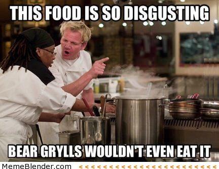 d4af719ef311e2398ab5ad413f6a6d8d gordon ramsay this food is so disgusting meme shuffle