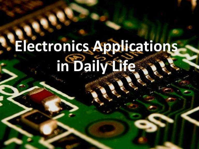 Electronics applications in daily life life electronics