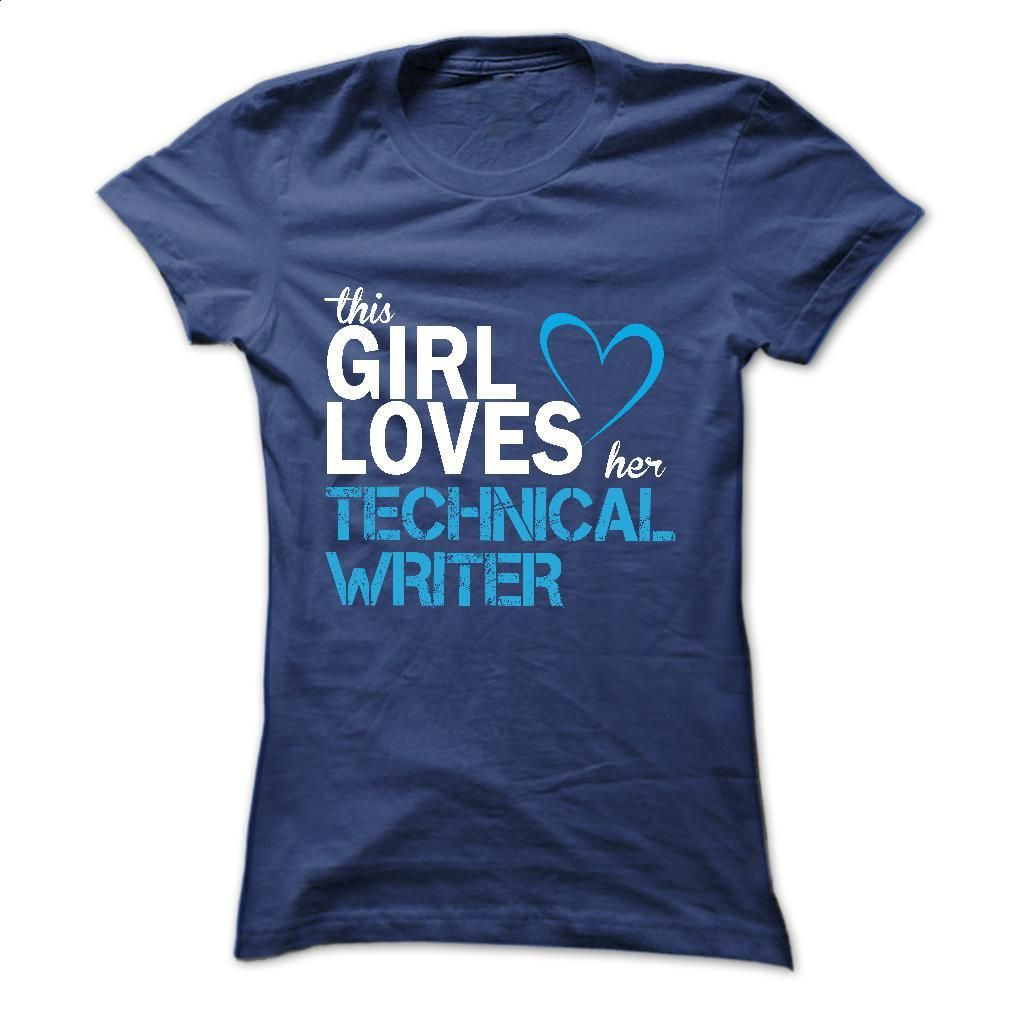 This girl love her TECHNICAL WRITER T Shirt, Hoodie, Sweatshirts - printed t shirts #teeshirt #hoodie