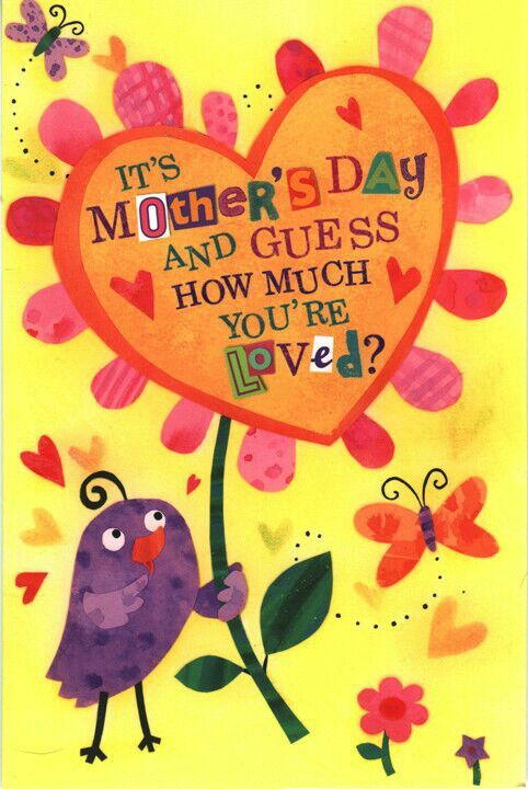 To all mothers, happy mothers day