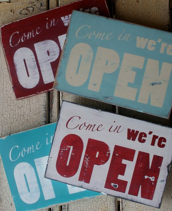 http://www.etsy.com/listing/66187348/distressed-open-sign-pick-your-color    http://www.etsy.com/shop/barnowlprimitives?ref=seller_info