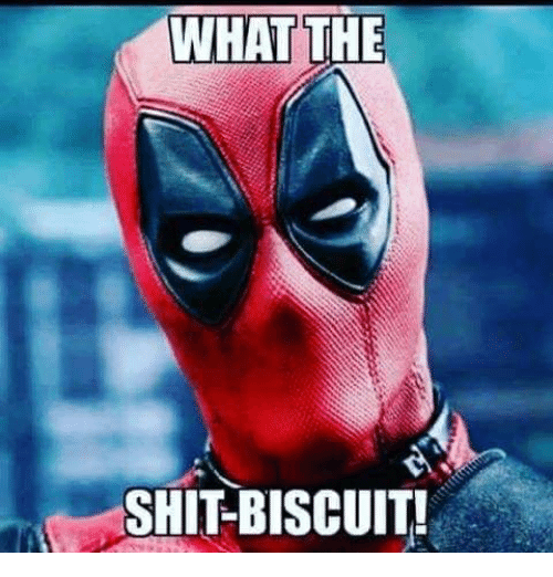 shit biscuits deadpool -Mortal tech