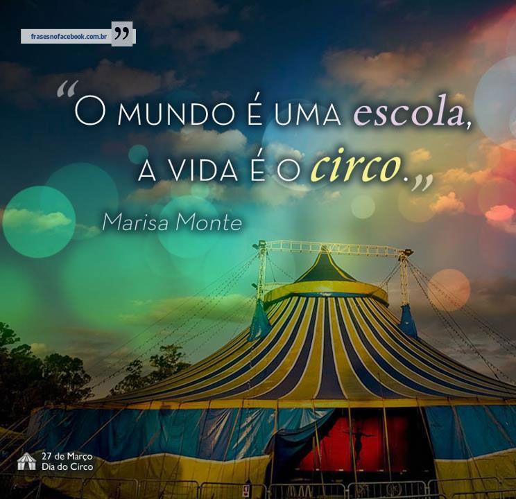 Frase O Mundo é Uma Escola A Vida é O Circo Wodnar