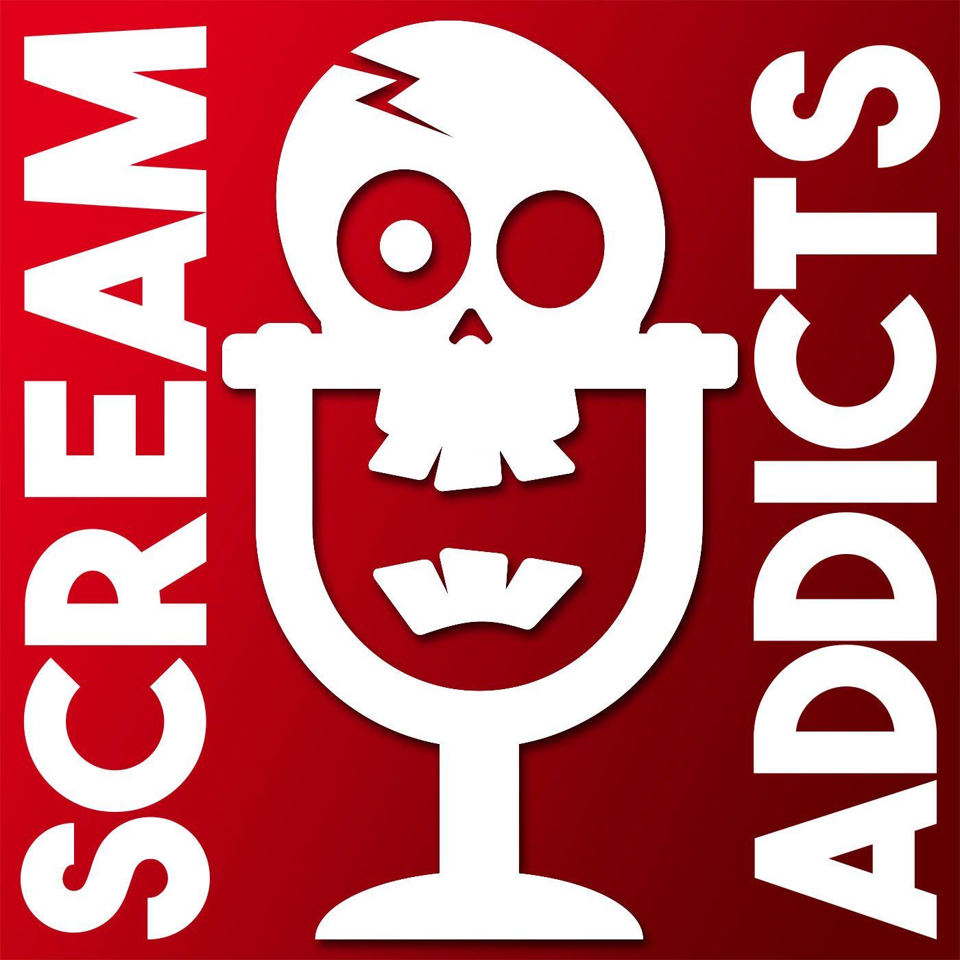 Listen to Scream Addicts Podcast Horror movies Movie