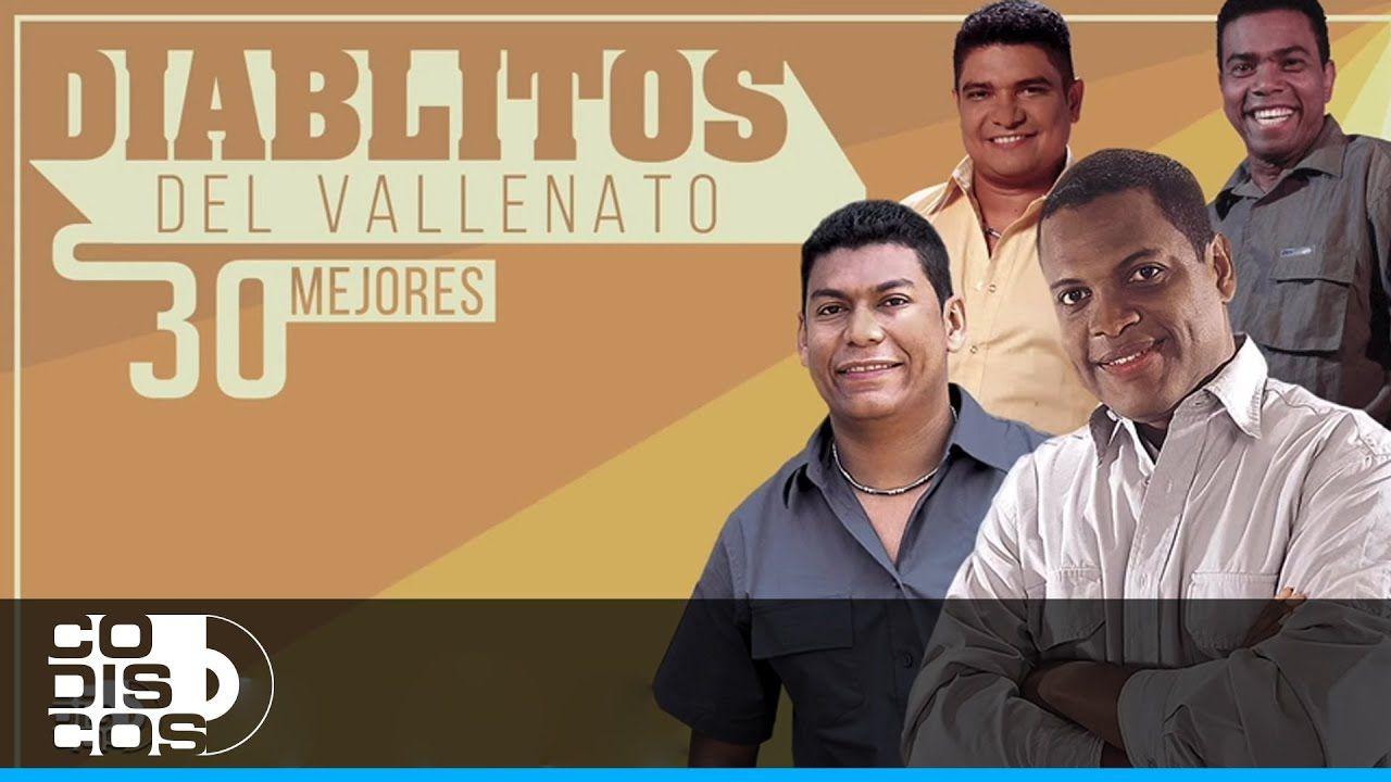Historia Los Diablitos 30 Mejores Audio Descargar Música Vallenatos Videos De Musica