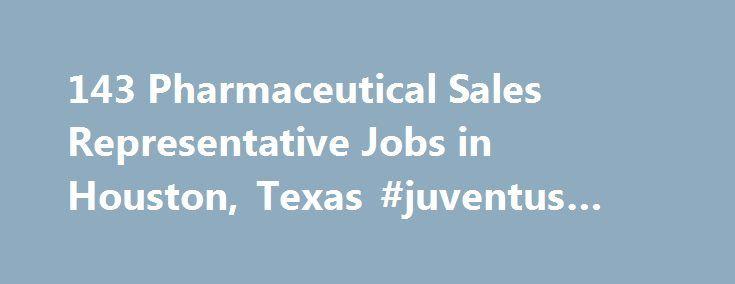 143 Pharmaceutical Sales Representative Jobs in Houston, Texas