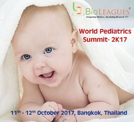 World Pediatrics Summit- 2K17 Expanding the novel technologies and current research for proliferation of pediatrics.  11th - 12th October 2017, Bangkok , Thailand https://bioleagues.com/conference/pediatrics-conferences/ #Pediatrics, #Conference, #Summit, #Medical, #BangakokPediatricsConference