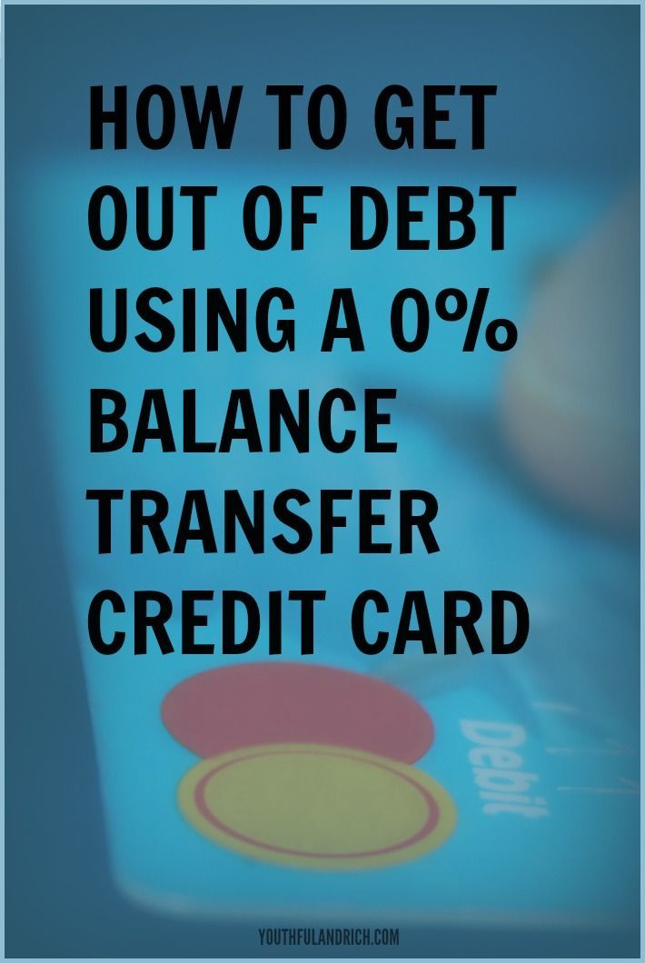 How to Get out of Credit Card Debt - 0% Balance Transfer | Paying off credit cards, Debt, Money ...