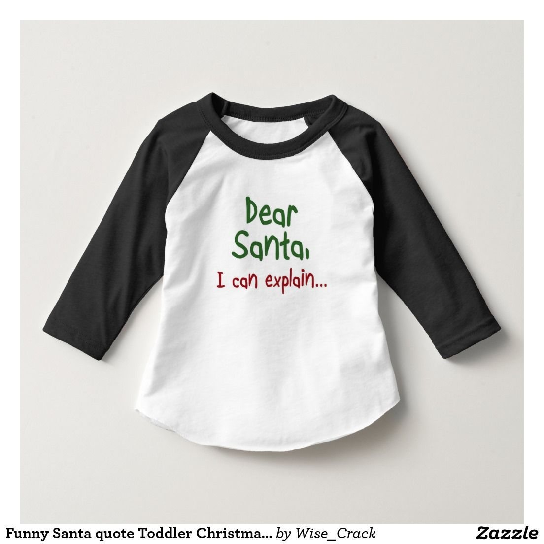 8609efb81 Funny Santa quote Toddler Christmas kids clothing T-Shirt | Zazzle ...