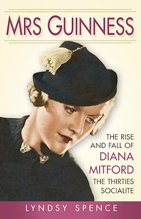 The History Press | Mrs Guinness: The rise and fall of Diana Mitford