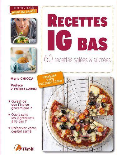 Recettes Ig Bas 60 Recettes Salees Et Sucrees Marie