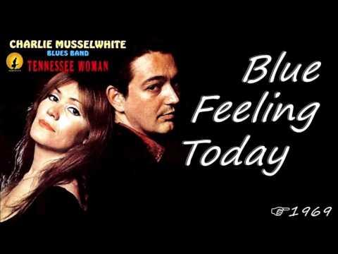 Charlie Musselwhite Blue Feeling Today Kostas A 171 Youtube Charlie Musselwhite Feelings Charlie