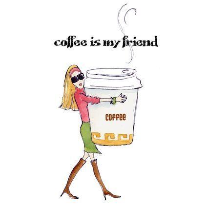 Coffee is my Friend