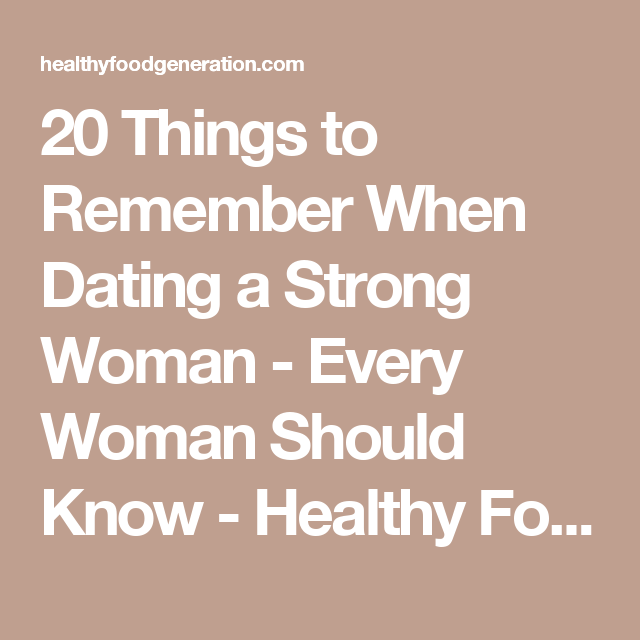 Things To Know About Dating A Strong Woman