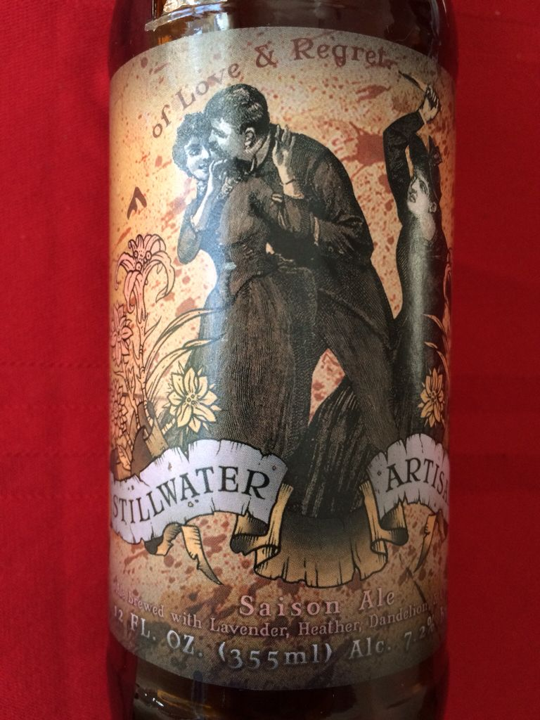 Stillwater Artisanal Of Love And Regret A Great Saison Ale Craft Beer Still Water Root Beer