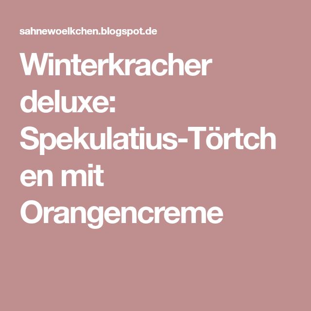 Winterkracher deluxe: Spekulatius-Törtchen mit Orangencreme