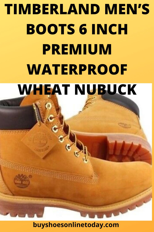 New Timberland Men S Boots 6 Inch Premium Waterproof Wheat Nubuck Buyshoesonlinetoday Timberland Boots Mens Boots Men Timberland Mens