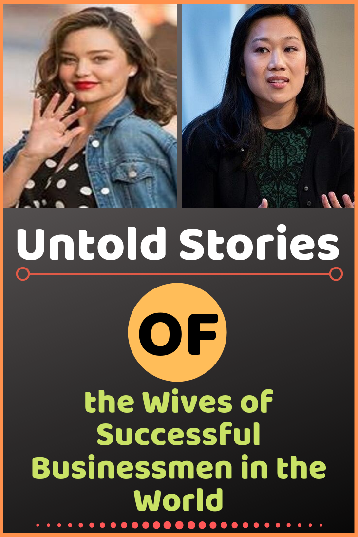 Untold Stories Of The Wives Of Successful Businessmen In The World Famous Celebrities Business Man Celebrity Gossip