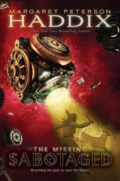Sabotaged - The Missing series book # 3 Margaret Peterson Haddix