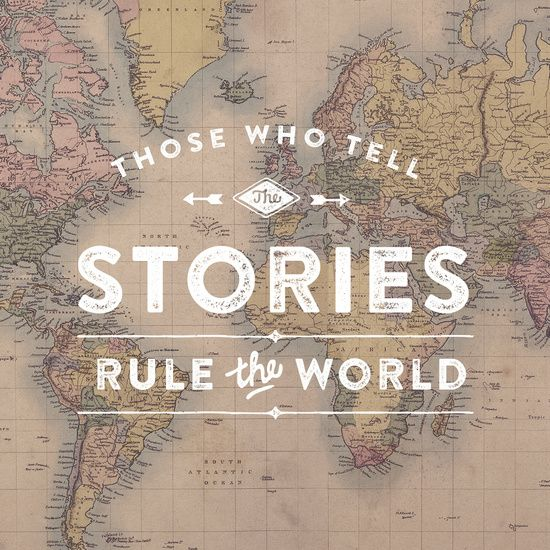 Those who tell the Stories, Rule the World. Art Print