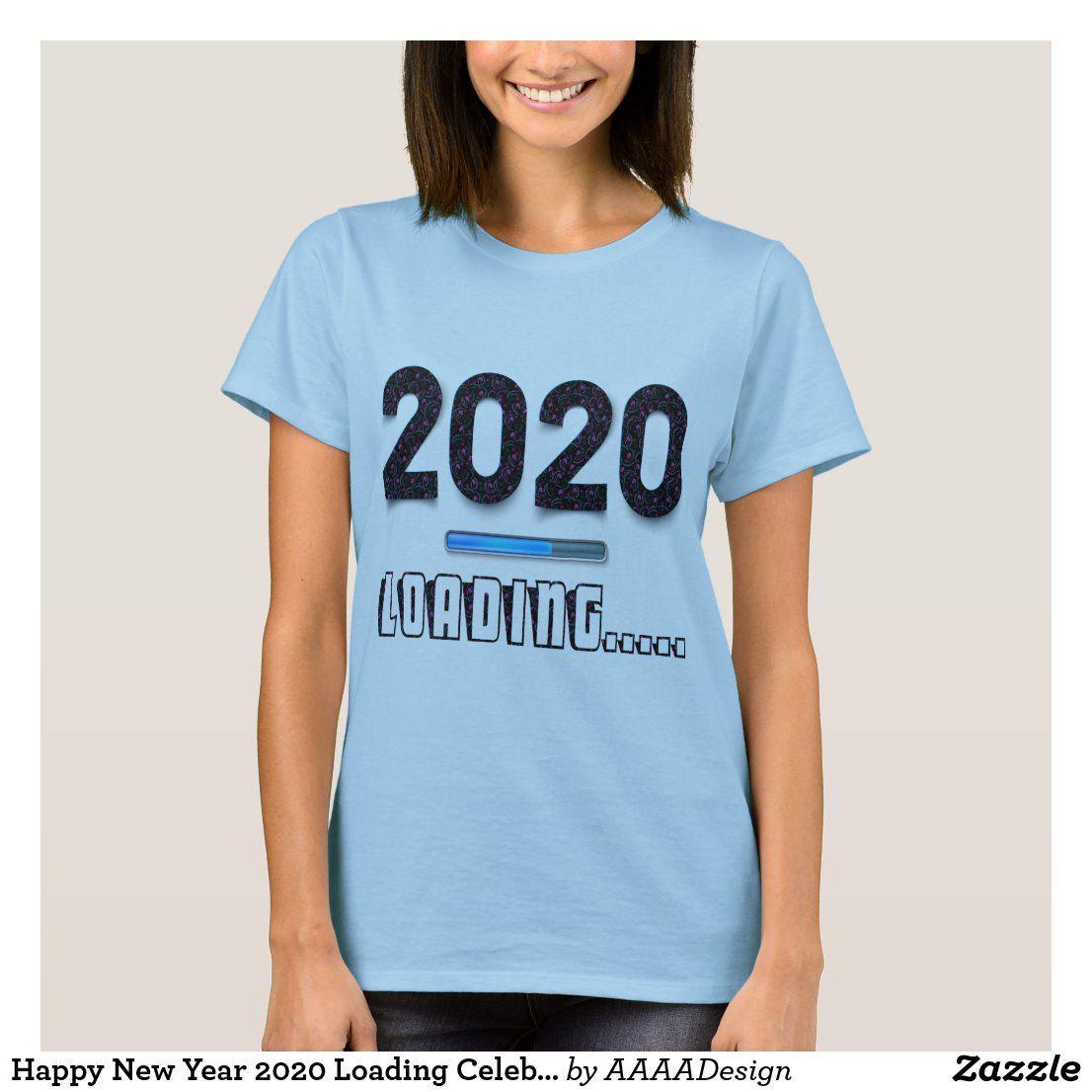 Happy New Year 2020 Loading Celebration TShirt Zazzle