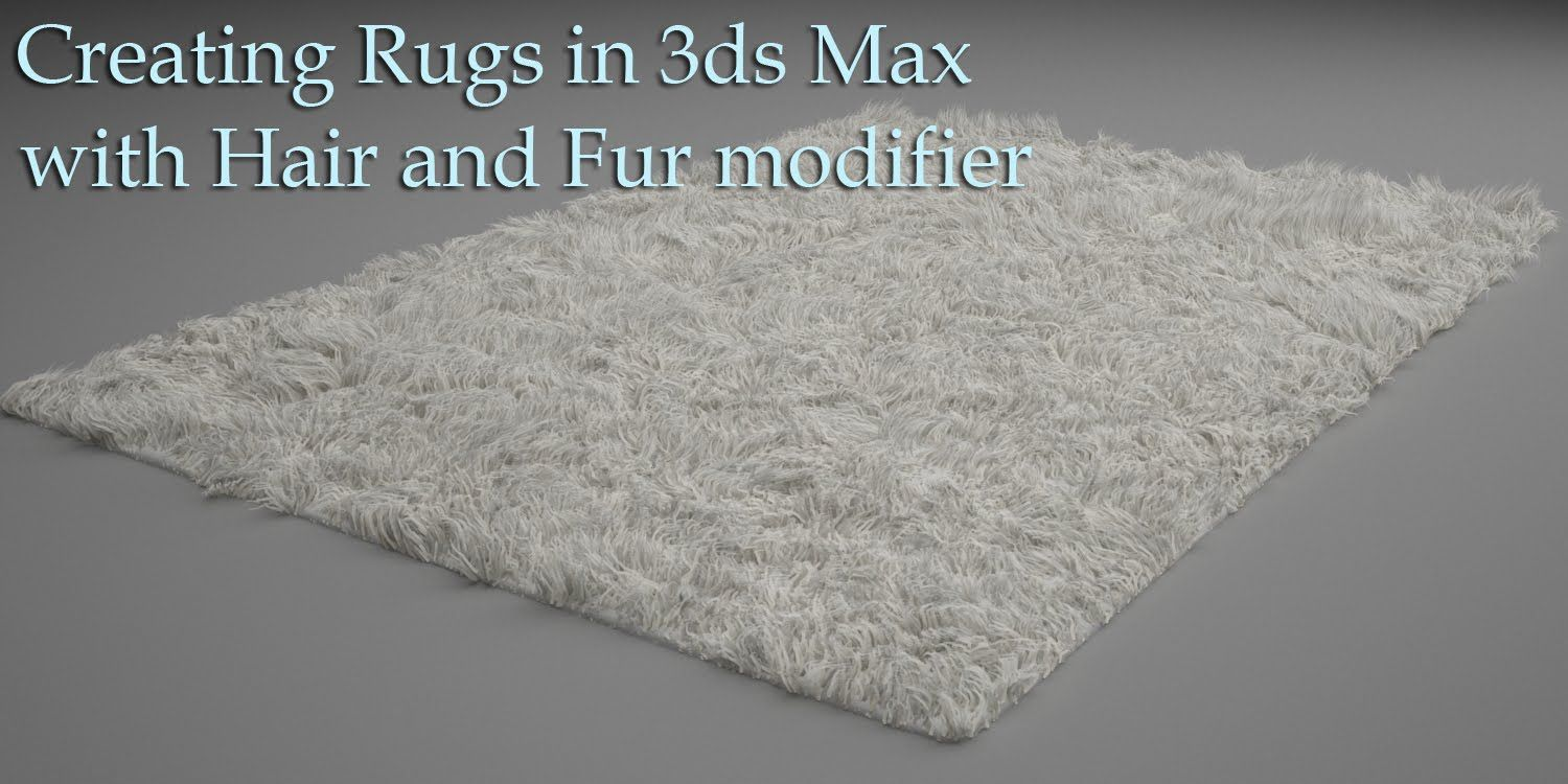 Creating Rugs In 3ds Max With Hair And Fur Modifier 3ds Max 3ds Max Tutorials Max