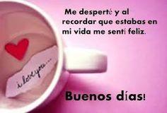 Frases Buenos Dias Amor Para Que Comience Bien El Dia Mi Angye
