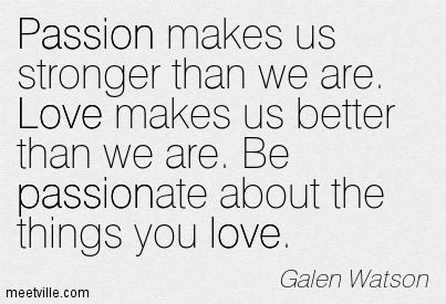 Love And Passion Quotes Pleasing Love Should Always Be Passionate  Love & Dating  Pinterest  Quotation