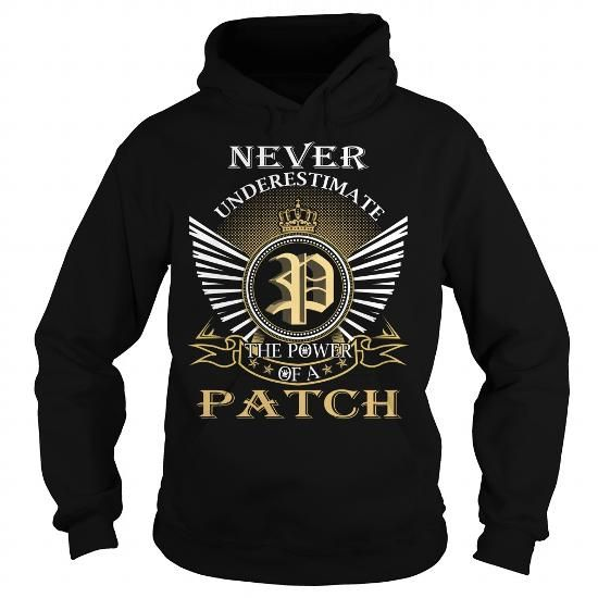 Never Underestimate The Power of a PATCH T Shirts, Hoodies, Sweatshirts