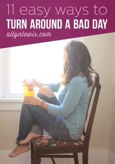 11 Easy Ways to Turn Around a Bad Day - Kate Stutz | Bad ...