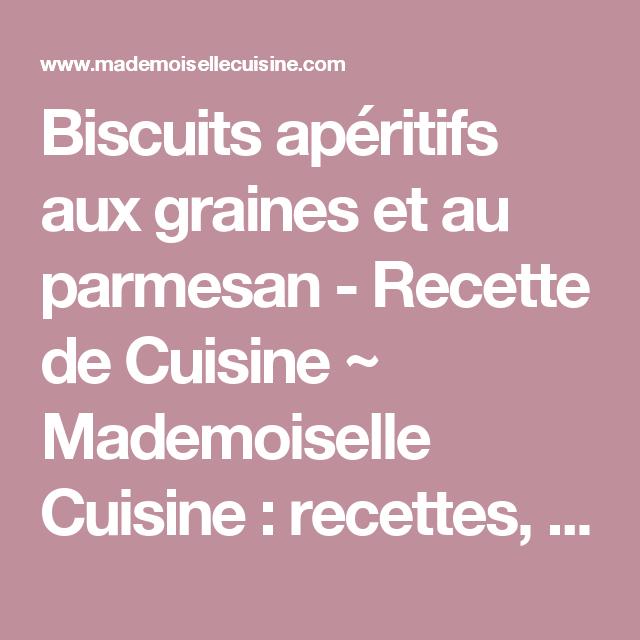 Biscuits apéritifs aux graines et au parmesan - Recette de Cuisine ~ Mademoiselle Cuisine : recettes, astuces, actu cuisine