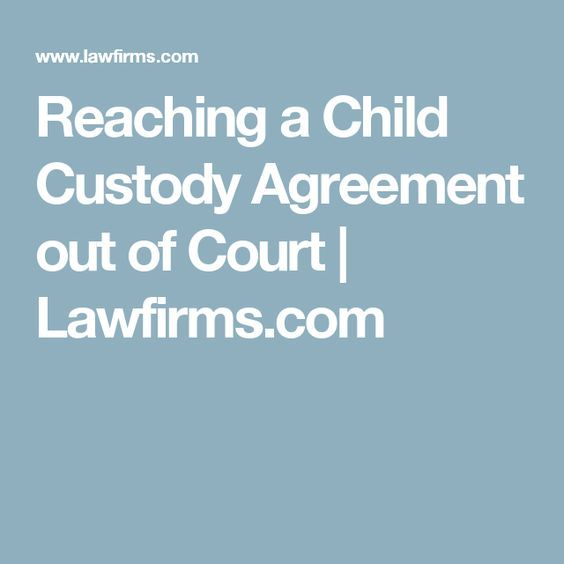 Reaching a Child Custody Agreement out of Court Lawfirms