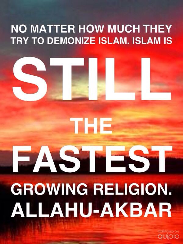 Islam Is The Fastest Growing Religion In This World Its Not So - The fastest growing religion