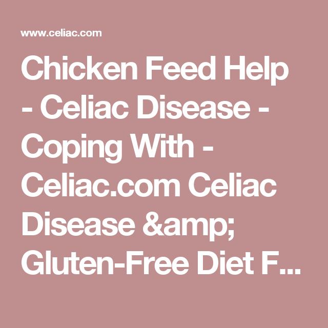 Chicken Feed Help - Celiac Disease - Coping With - Celiac ...