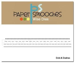 Paper Smooches Wise Dies, Dots & Dashes