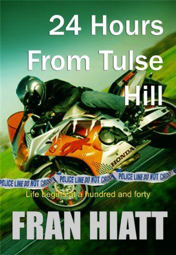 24 Hours From Tulse Hill by Fran Hiatt. $4.42. Publisher: Fran Hiatt; 1.37 edition (December 23, 2012). Author: Fran Hiatt. 304 pages